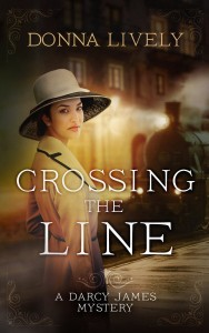 Crossing the Line a Darcy James Mystery by Donna Lively